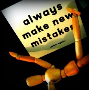 Always make new mistakes (Credits - Elycefeliz)