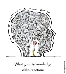 What is knowledge without action (credits - Hiking artist)