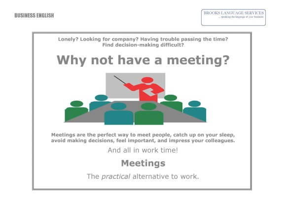 All the good (bad) reasons to have a meeting (credits: Brooks Language Services)